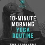Start your day with our quick early morning yoga routine. 10-minute morning yoga workout plan.