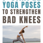 Do these simple yoga poses to help strengthen weak knees.