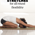 Lengthen your muscles and become more flexible with these ten gentle stretches that double up as great beginner yoga poses.