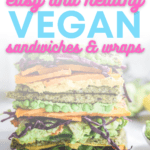 20 easy to make vegan plant based sandwichesand wraps that are perfect for an on the go lunch.
