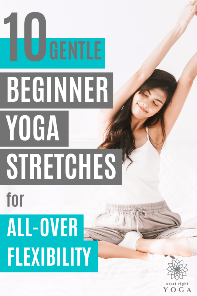 Increase your flexibility fast with these 10 gentle yoga stretches for beginners that you can do in 5-10 minutes a day.