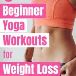 Try these three beginner yoga workouts for weight loss and watch your body fat melt away. The best yoga workouts to lose weight.