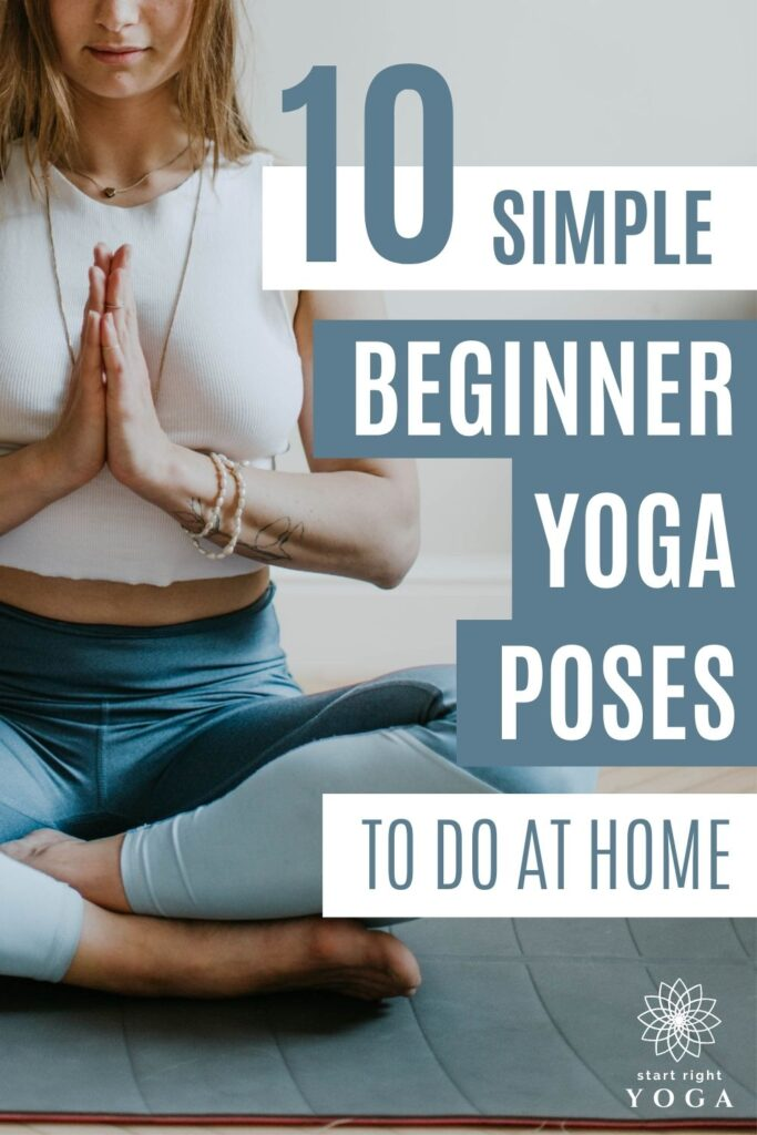 These are the top 10 yoga poses for beginners to start your at home yoga journey. Plus a quick home yoga routine for beginners.
