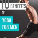 Here are some of the top 10 major benefits of yoga for men.